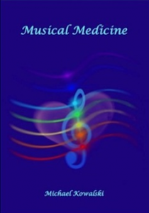 Musical Medicine Manual: The Application of Music for Healing